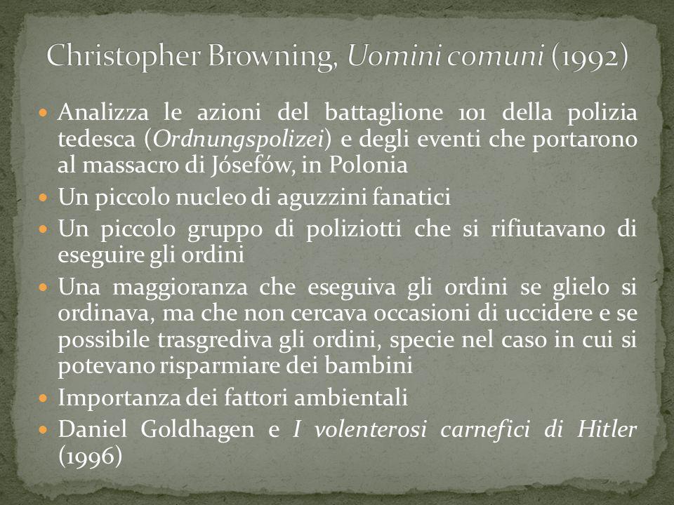 Analizza le azioni del battaglione 101 della polizia tedesca ( Ordnungspolizei ) e degli eventi che portarono al massacro di Jósefów, in Polonia Un