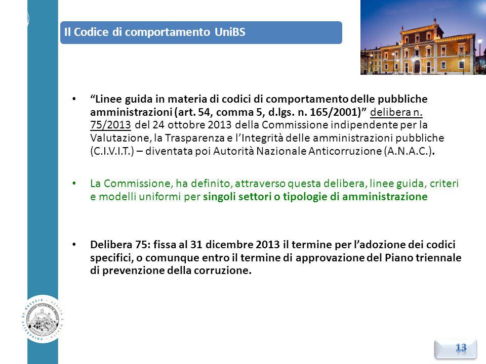 """""""Linee guida in materia di codici di comportamento delle pubbliche amministrazioni (art. 54, comma 5, d.lgs. n. 165/2001)"""" delibera n. 75/2013 del 24"""