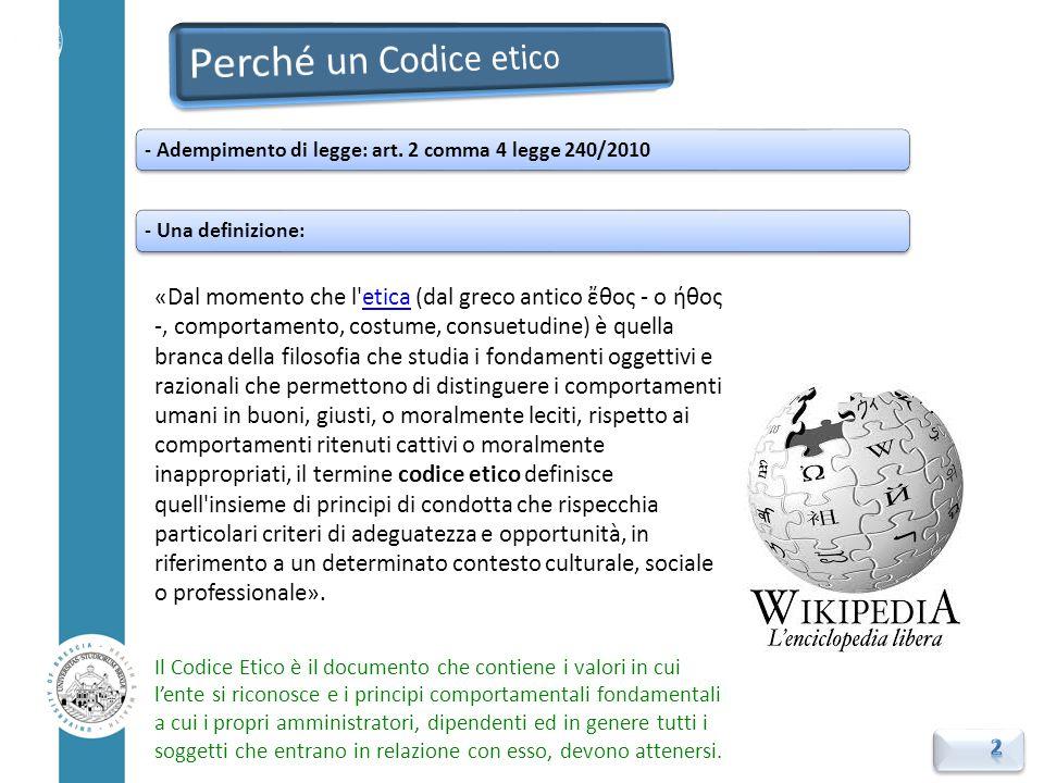 PREAMBOLO PARTE II (Regole di condotta) PARTE III (Disposizioni attuative) Il Codice etico dell'Università degli Studi di Brescia Approvazione: 17 maggio 2011 (Senato Accademico)