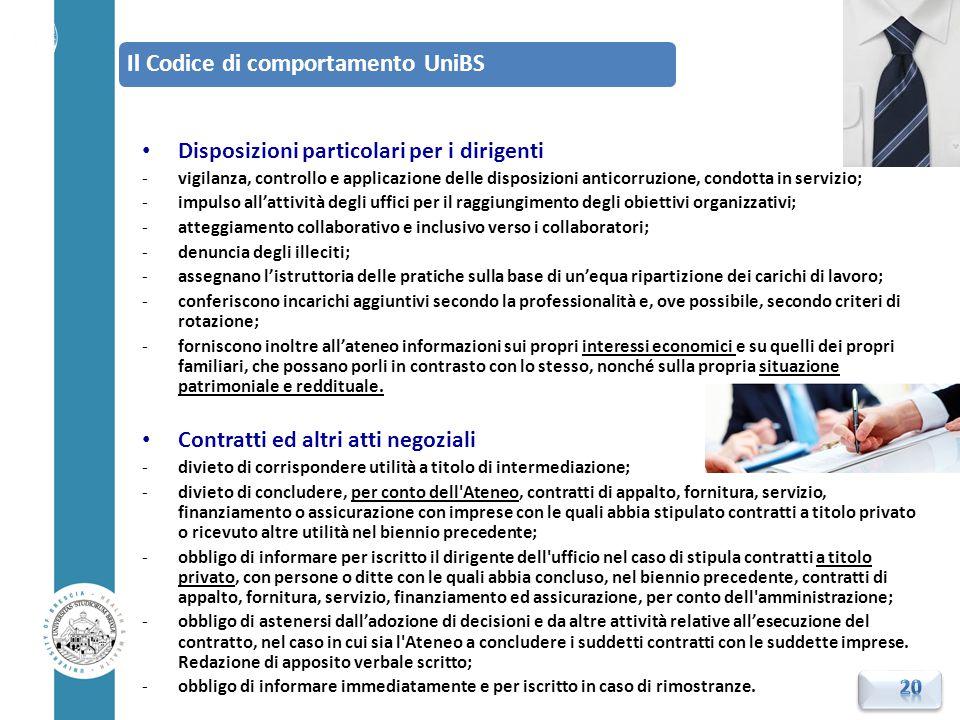 Disposizioni particolari per i dirigenti -vigilanza, controllo e applicazione delle disposizioni anticorruzione, condotta in servizio; -impulso all'at