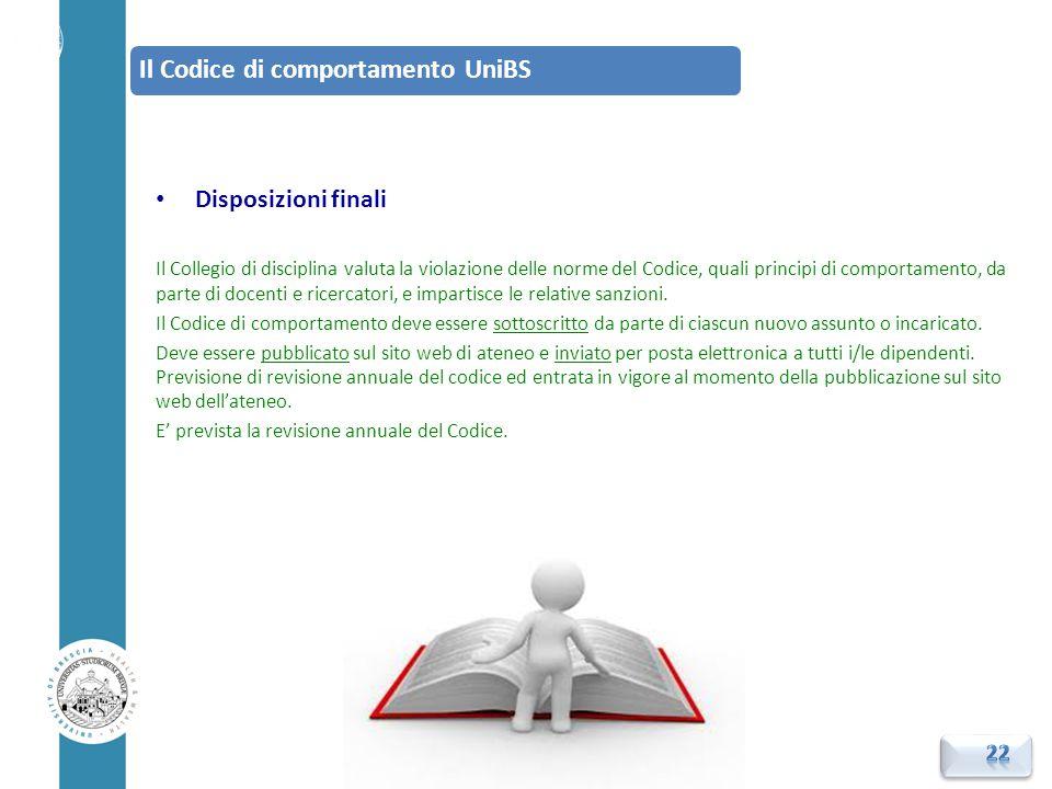 Disposizioni finali Il Collegio di disciplina valuta la violazione delle norme del Codice, quali principi di comportamento, da parte di docenti e rice