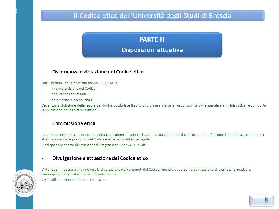 -Osservanza e violazione del Codice etico Tutti i membri dell'Università hanno il DOVERE di -prendere visione del Codice -applicarne i contenuti -osse