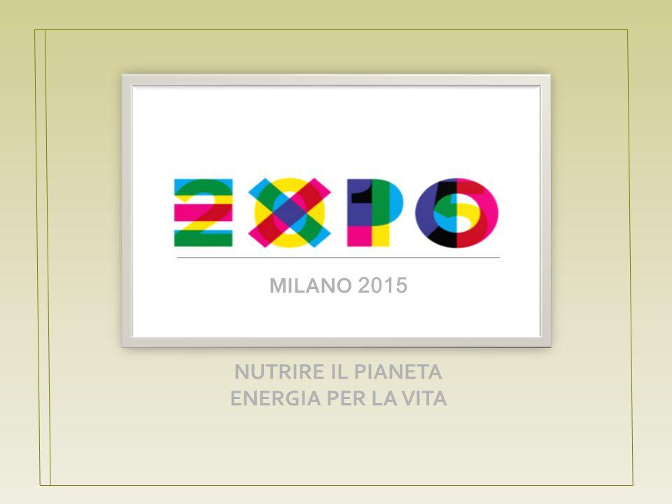 MILANO 2015 NUTRIRE IL PIANETA ENERGIA PER LA VITA