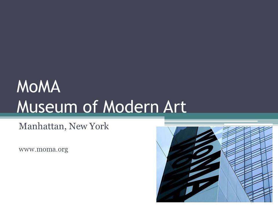 MoMA Museum of Modern Art Manhattan, New York www.moma.org