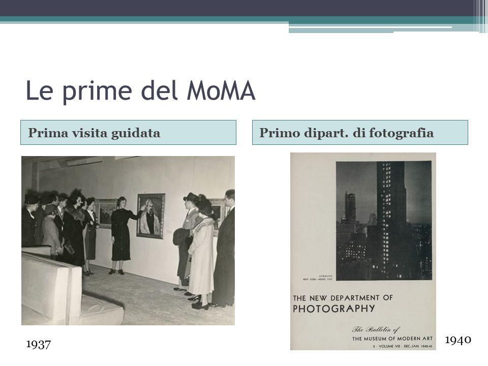 Le prime del MoMA Prima visita guidataPrimo dipart. di fotografia 1937 1940
