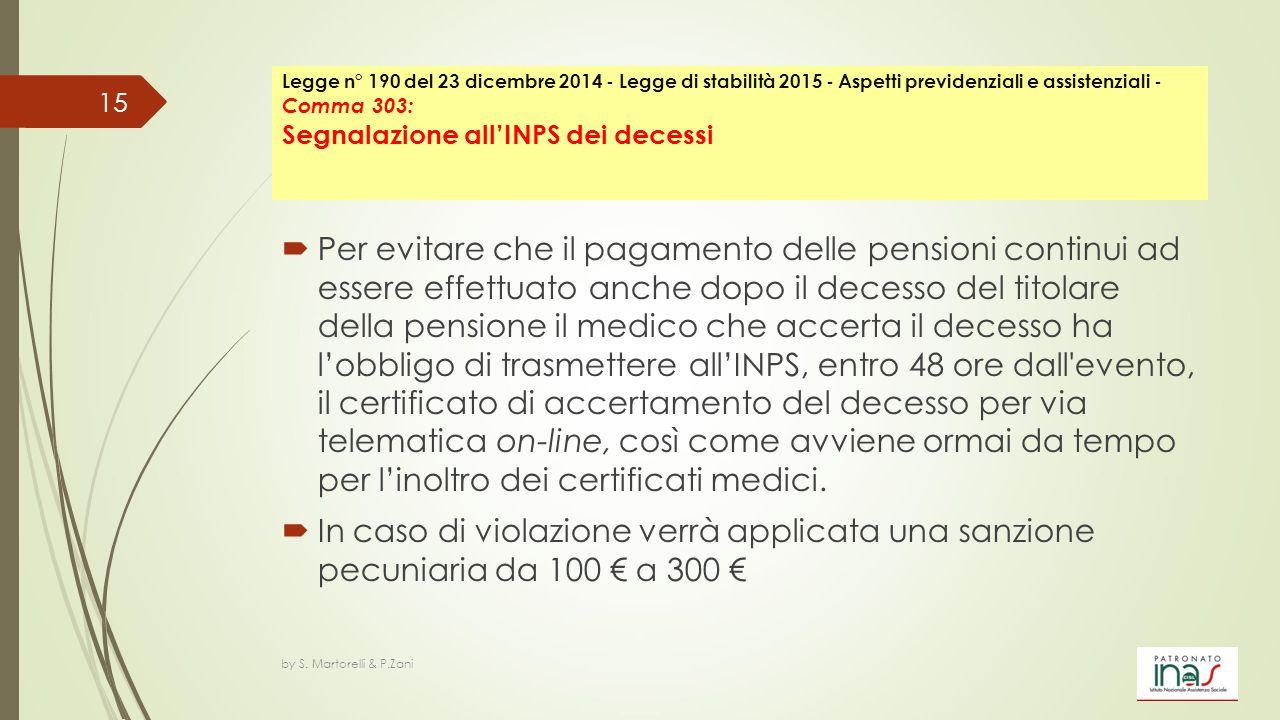  Per evitare che il pagamento delle pensioni continui ad essere effettuato anche dopo il decesso del titolare della pensione il medico che accerta il