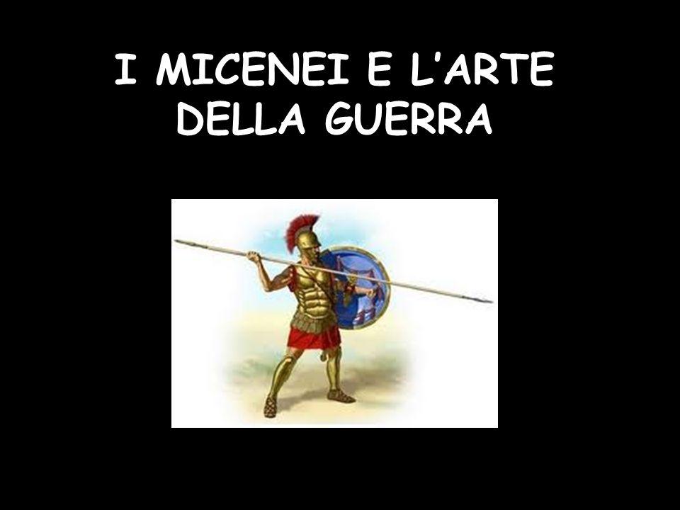 I MICENEI E L'ARTE DELLA GUERRA