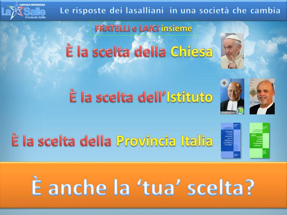 Due Capitoli della Provincia Italia gli unici due finora tenuti sono stati interamente dedicati al tema «Fratelli e Laici associati»