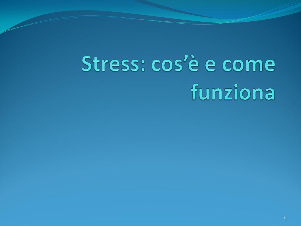 Lo stress: l'essenza della vita Lo stress è la capacità di adattamento continuo a situazioni esterne, fisiche, ambientali, sociali, in perenne mutamento: per questo è stato definito sindrome generale di adattamento 2