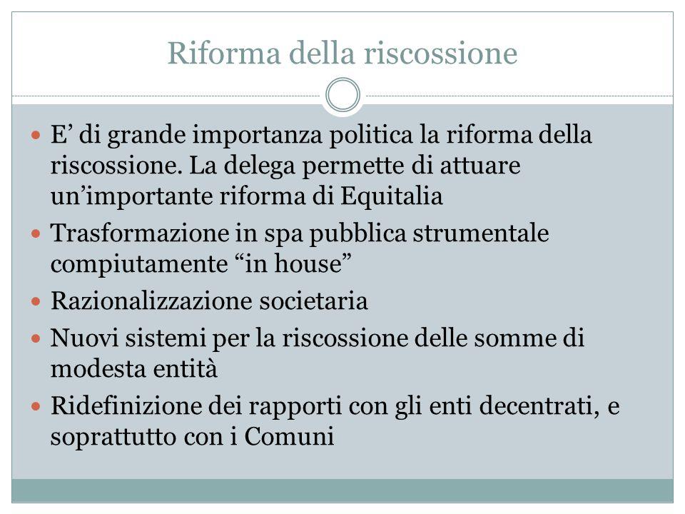 Riforma della riscossione E' di grande importanza politica la riforma della riscossione.