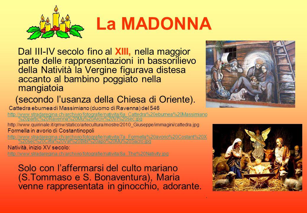 La MADONNA Dal III-IV secolo fino al XIII, nella maggior parte delle rappresentazioni in bassorilievo della Natività la Vergine figurava distesa accan