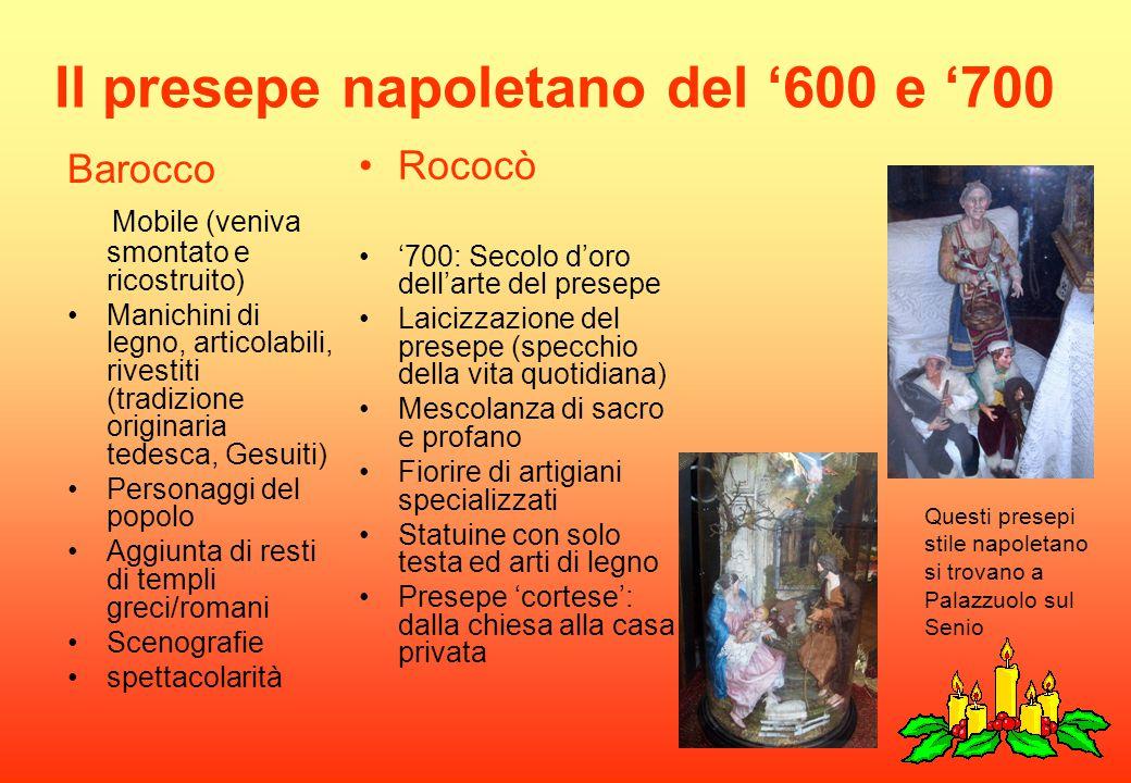 Il presepe napoletano del '600 e '700 Barocco Mobile (veniva smontato e ricostruito) Manichini di legno, articolabili, rivestiti (tradizione originari