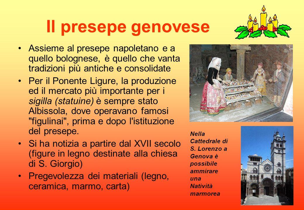 Il presepe genovese Assieme al presepe napoletano e a quello bolognese, è quello che vanta tradizioni più antiche e consolidate Per il Ponente Ligure,