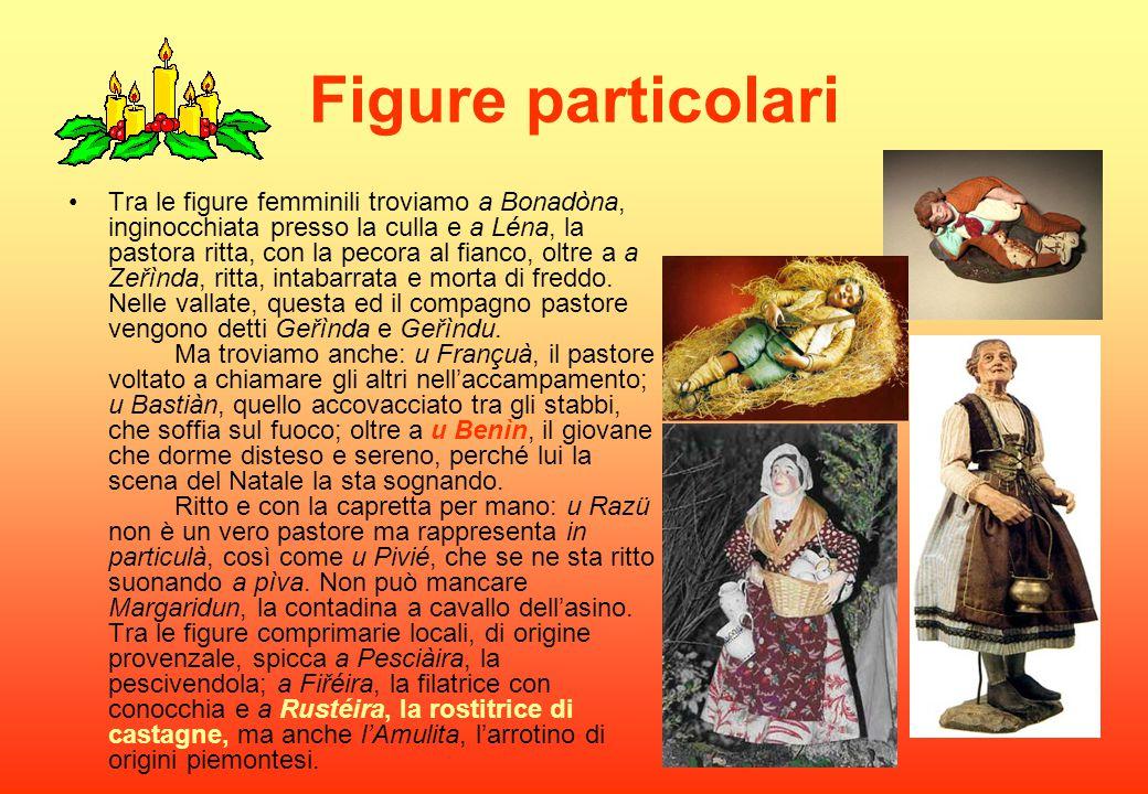 Figure particolari Tra le figure femminili troviamo a Bonadòna, inginocchiata presso la culla e a Léna, la pastora ritta, con la pecora al fianco, olt