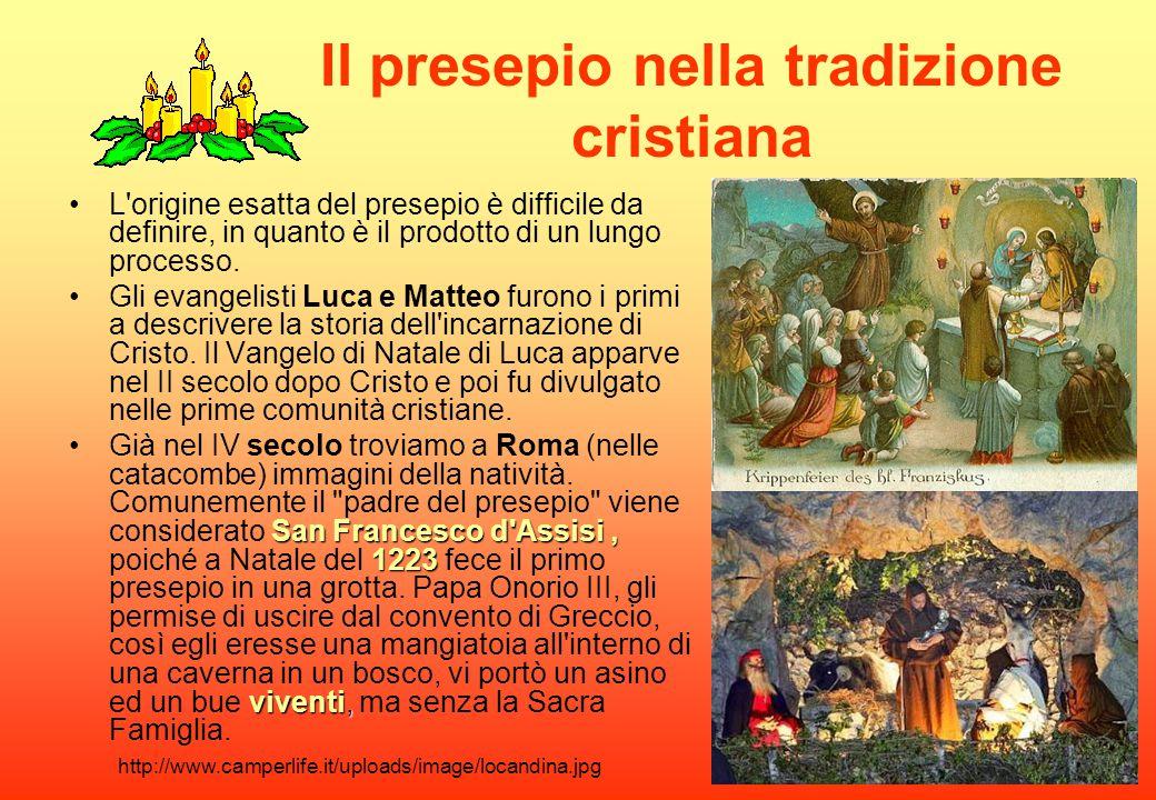 Il presepio nella tradizione cristiana L'origine esatta del presepio è difficile da definire, in quanto è il prodotto di un lungo processo. Gli evange