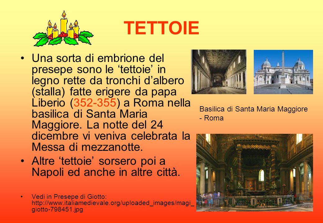 TETTOIE Una sorta di embrione del presepe sono le 'tettoie' in legno rette da tronchi d'albero (stalla) fatte erigere da papa Liberio (352-355) a Roma