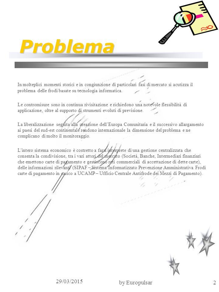 29/03/2015 by Europulsar2 Problema In molteplici momenti storici e in congiunzione di particolari fasi di mercato si acutizza il problema delle frodi