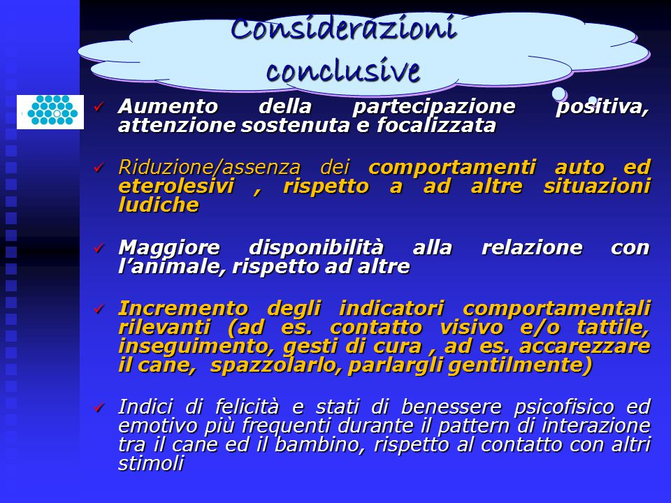 Considerazioni conclusive Aumento della partecipazione positiva, attenzione sostenuta e focalizzata Aumento della partecipazione positiva, attenzione