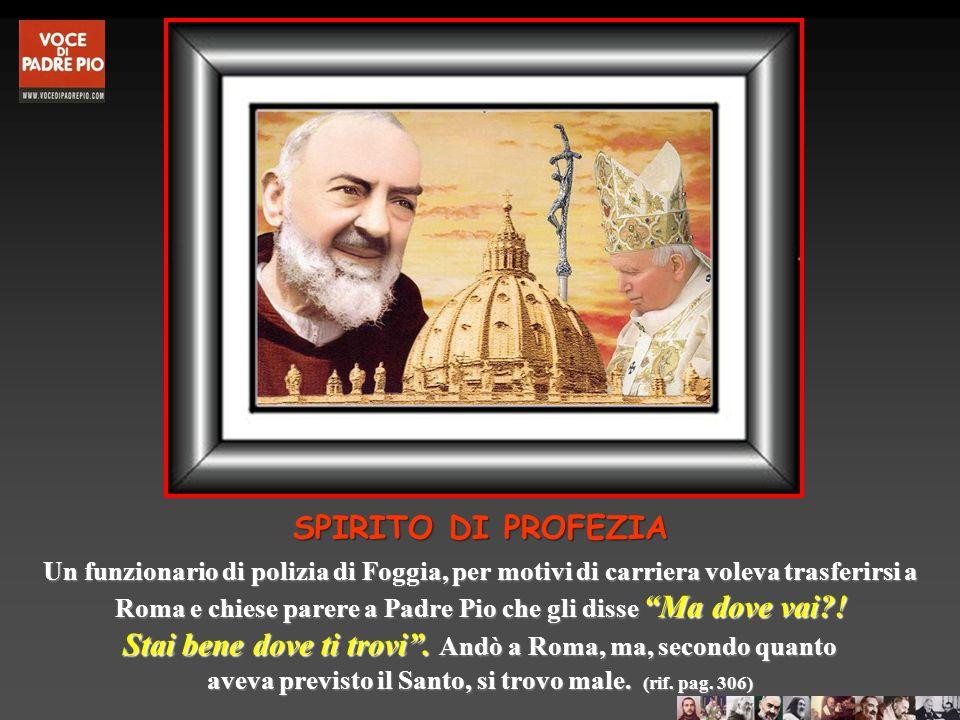 A Padre Pio compete il nome di profeta di Dio: egli ha portato nel mondo la parola di Dio rimanendo recluso in un convento, accogliendo i numerosi fed