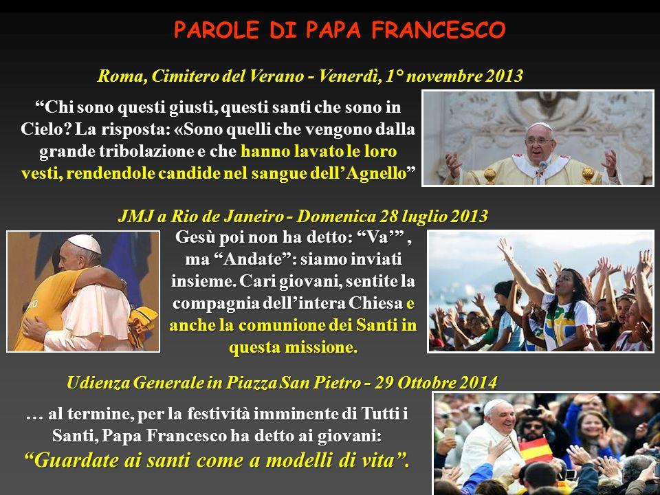 Roma, Cimitero del Verano - Venerdì, 1° novembre 2013 PAROLE DI PAPA FRANCESCO Chi sono questi giusti, questi santi che sono in Cielo.