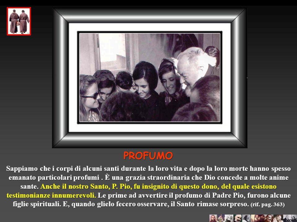 SOGNO Una certa Anna una volta raccontò un sogno a P.Pio, al quale chiese conferma se era veramente lui a starle vicina nel sogno. Il Santo ascoltò co