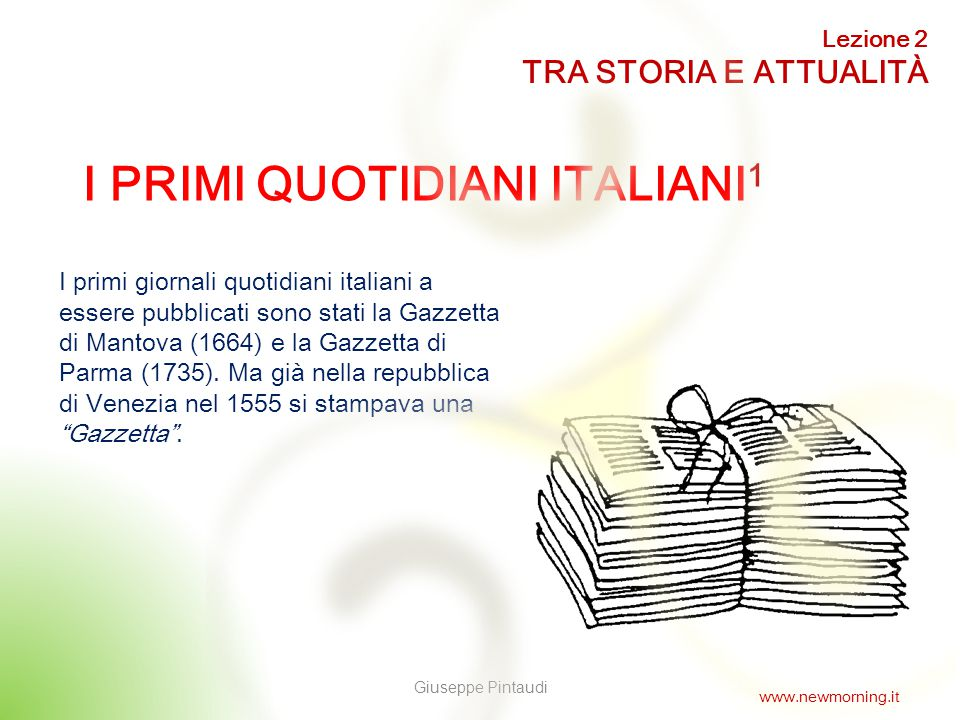 7 I PRIMI QUOTIDIANI ITALIANI 2 Lezione 2 TRA STORIA E ATTUALITÀ Giuseppe Pintaudi www.newmorning.it