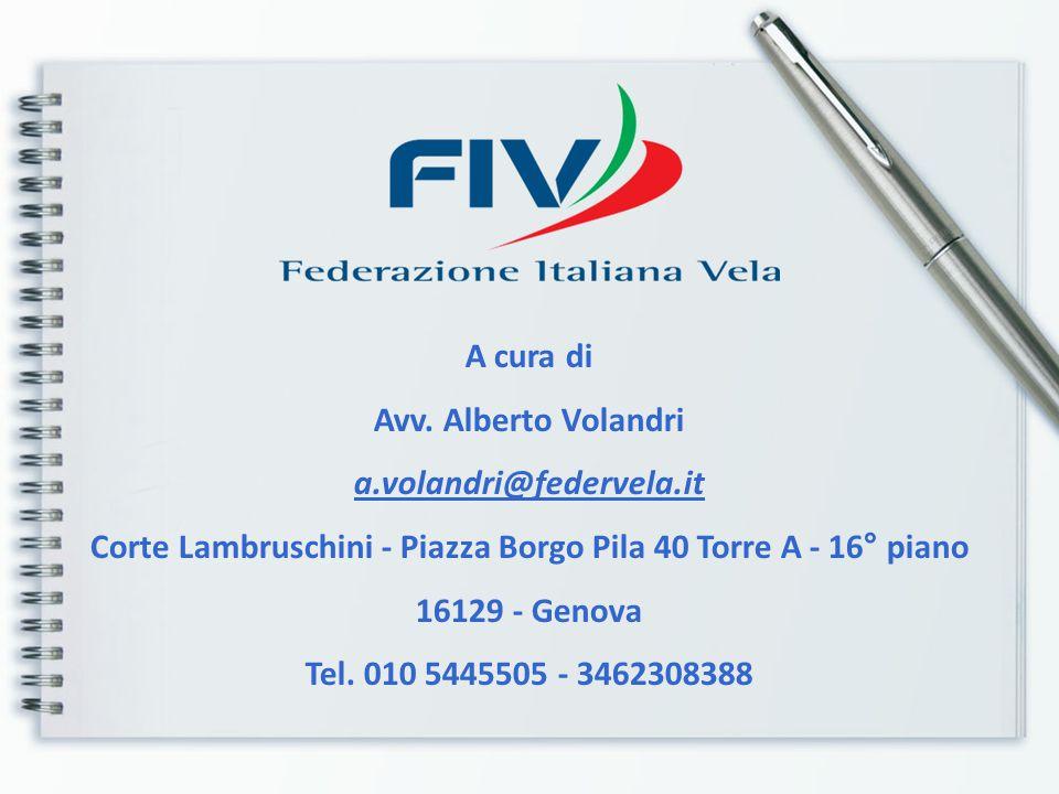 A cura di Avv. Alberto Volandri a.volandri@federvela.it Corte Lambruschini - Piazza Borgo Pila 40 Torre A - 16° piano 16129 - Genova Tel. 010 5445505
