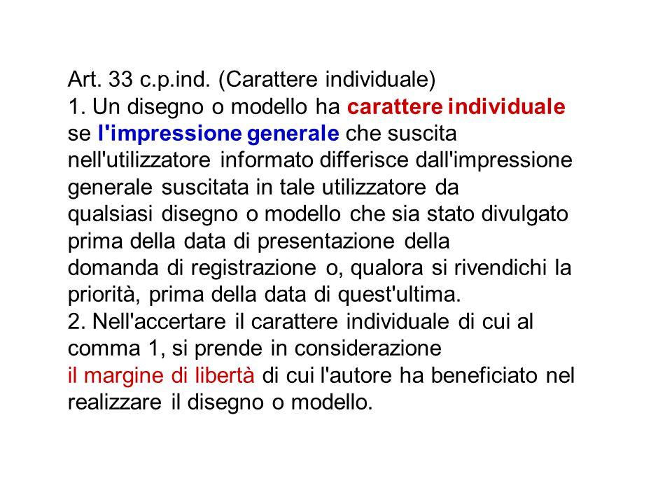 Art. 33 c.p.ind. (Carattere individuale) 1. Un disegno o modello ha carattere individuale se l'impressione generale che suscita nell'utilizzatore info