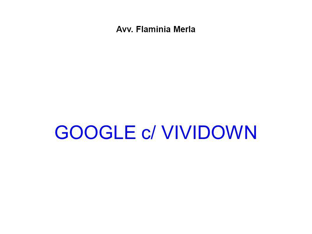 Avv. Flaminia Merla GOOGLE c/ VIVIDOWN
