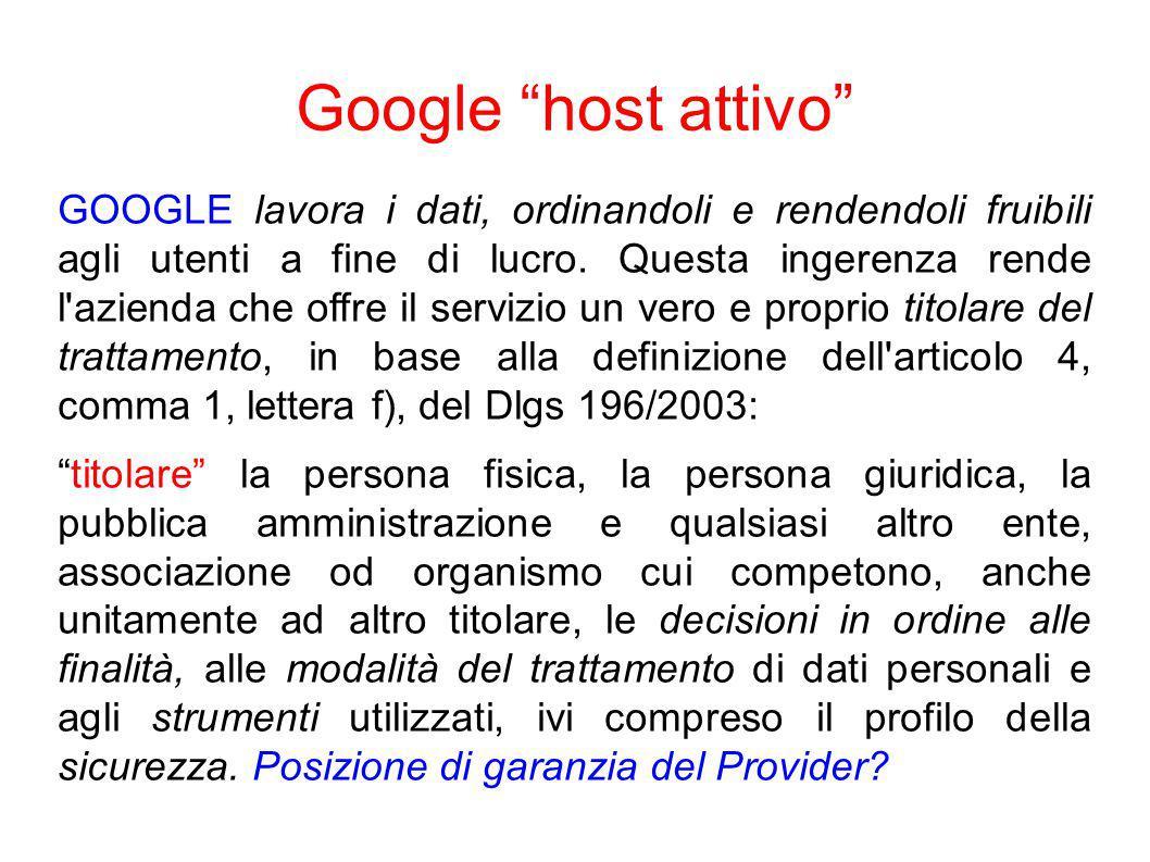 Google host attivo GOOGLE lavora i dati, ordinandoli e rendendoli fruibili agli utenti a fine di lucro.
