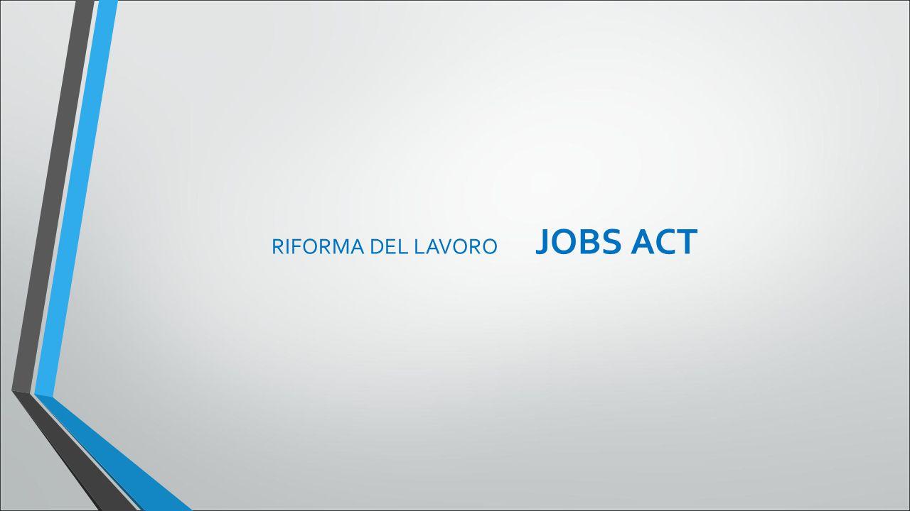 RIFORMA DEL LAVORO JOBS ACT