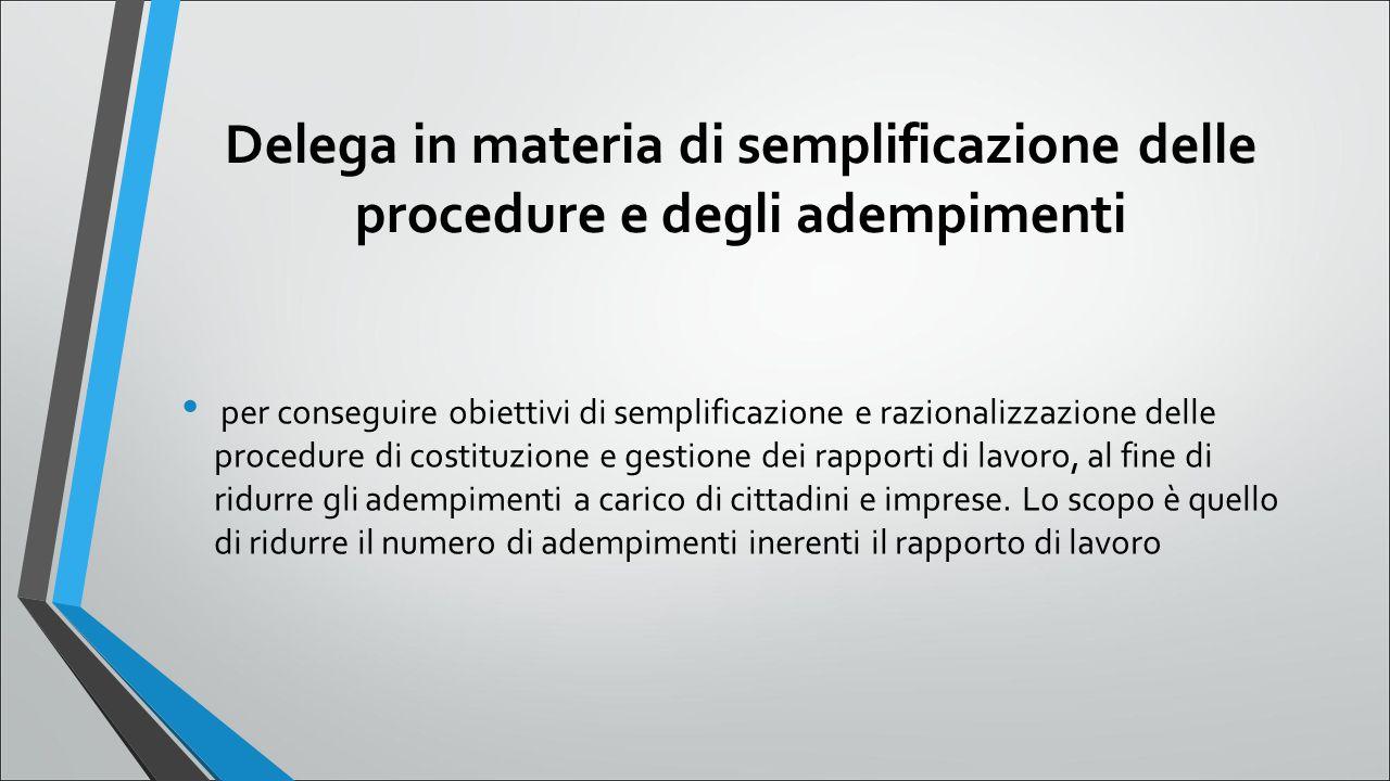 Delega in materia di semplificazione delle procedure e degli adempimenti per conseguire obiettivi di semplificazione e razionalizzazione delle procedu