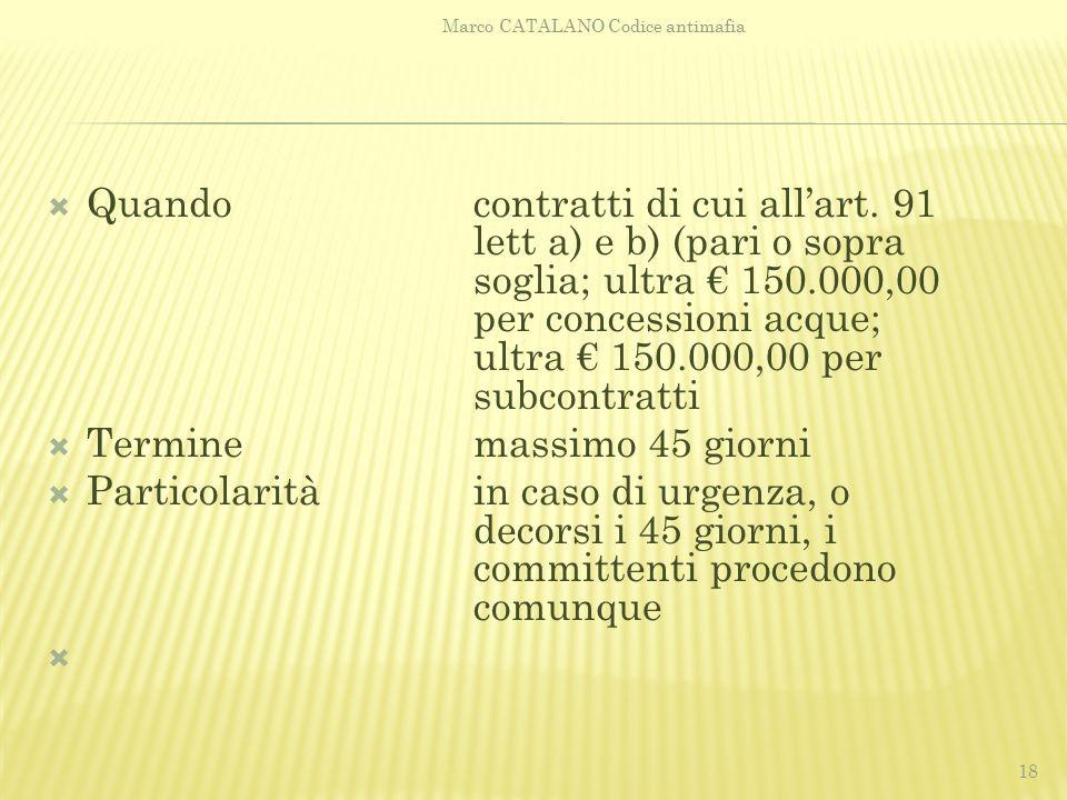  Quandocontratti di cui all'art. 91 lett a) e b) (pari o sopra soglia; ultra € 150.000,00 per concessioni acque; ultra € 150.000,00 per subcontratti