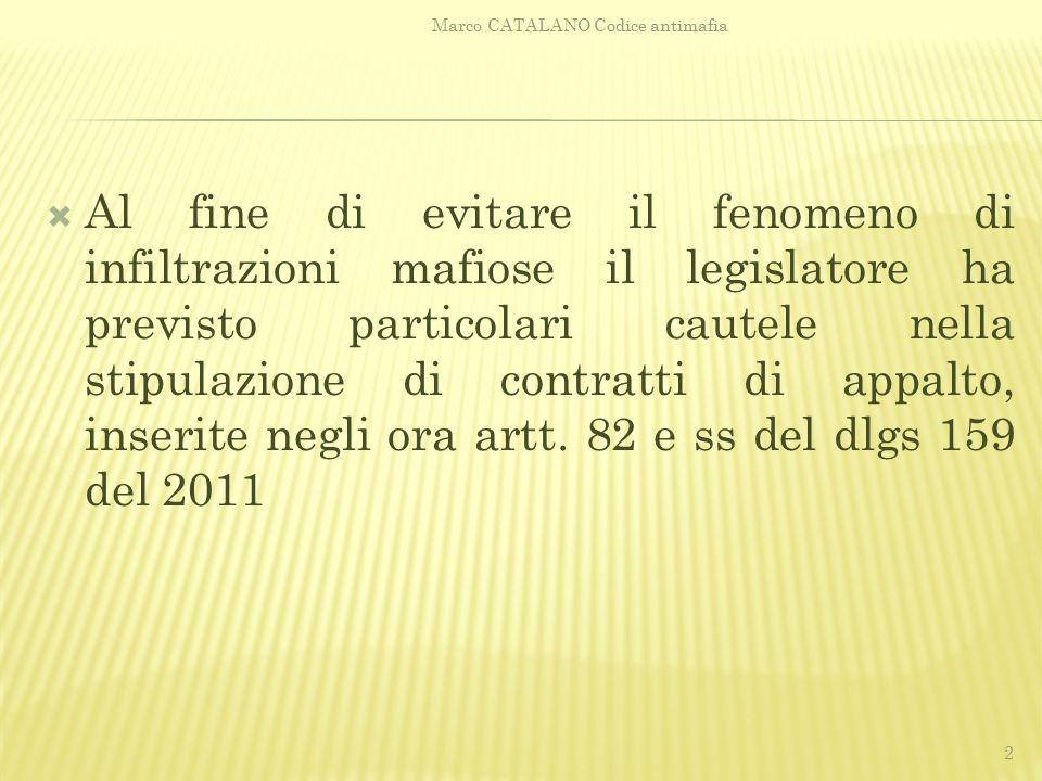  Pertanto la stazione appaltante deve richiedere la informativa, ma può, motivatamente, discostarsene, ma tutto questo prima del 28.12.2012 Marco CATALANO Codice antimafia 23