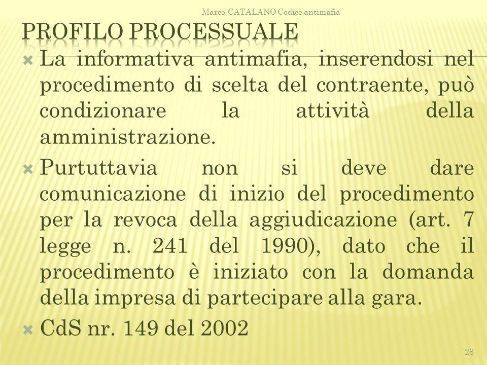  La informativa antimafia, inserendosi nel procedimento di scelta del contraente, può condizionare la attività della amministrazione.  Purtuttavia n
