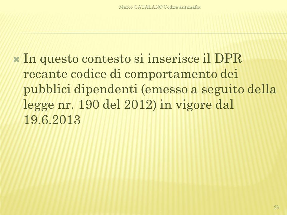 In questo contesto si inserisce il DPR recante codice di comportamento dei pubblici dipendenti (emesso a seguito della legge nr. 190 del 2012) in vi