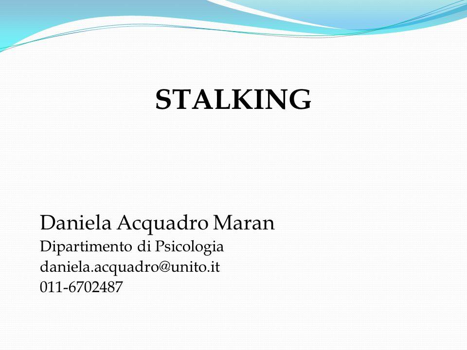 Stalker: In Italia - Uomo per il 70% dei casi -18-25 anni in caso di abbandono o amore -55 anni in caso di separazione o divorzio
