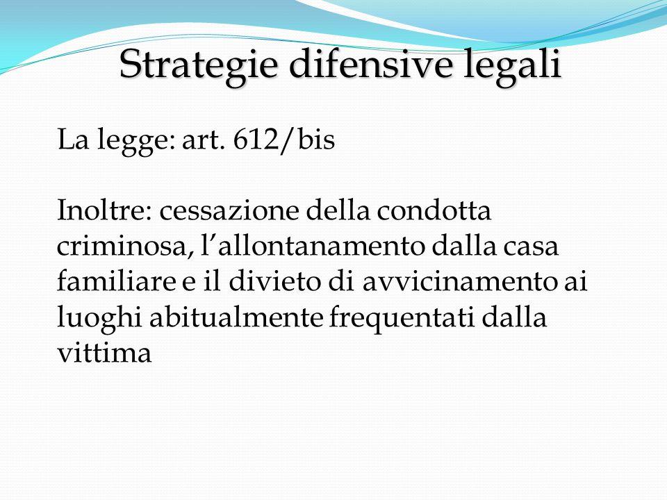 Strategie difensive legali Strategie difensive legali La legge: art.