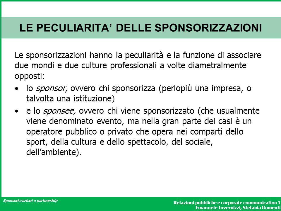 Sponsorizzazioni e partnership Relazioni pubbliche e corporate communication 1 Emanuele Invernizzi, Stefania Romenti LE PECULIARITA' DELLE SPONSORIZZA