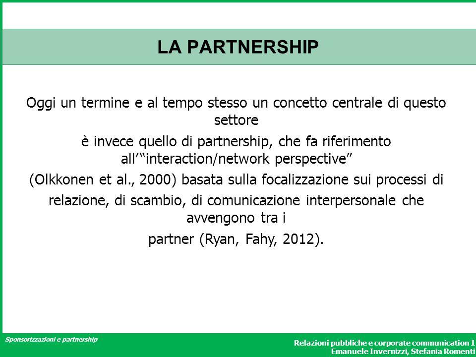 Sponsorizzazioni e partnership Relazioni pubbliche e corporate communication 1 Emanuele Invernizzi, Stefania Romenti LA PARTNERSHIP Oggi un termine e