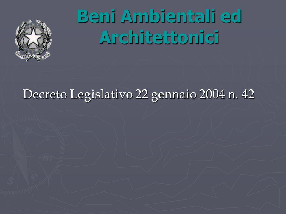 Beni Ambientali ed Architettonici Decreto Legislativo 22 gennaio 2004 n. 42