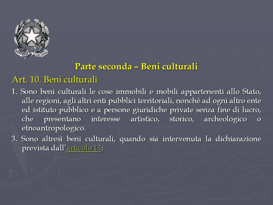 Parte seconda – Beni culturali Art.10. Beni culturali 1.