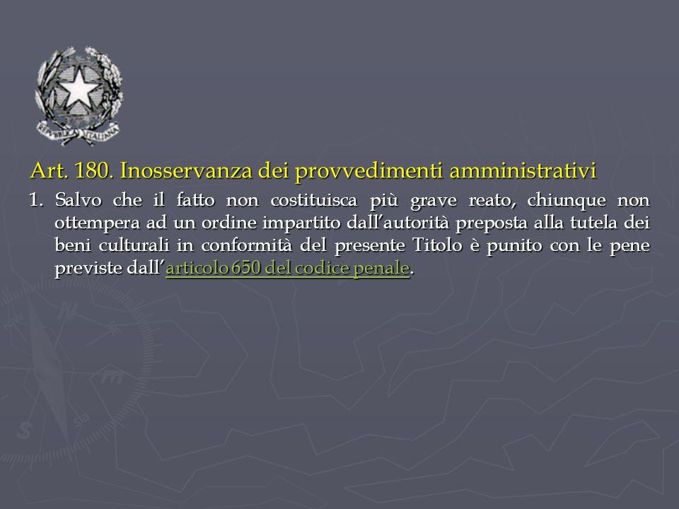 Art.180. Inosservanza dei provvedimenti amministrativi 1.