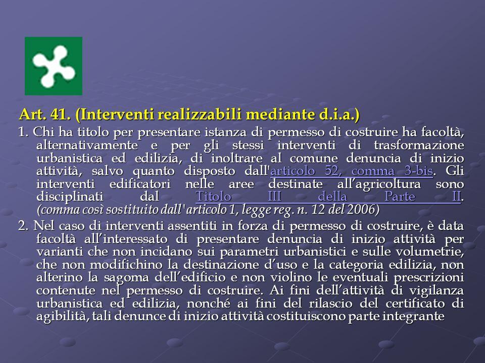 Art.41. (Interventi realizzabili mediante d.i.a.) 1.