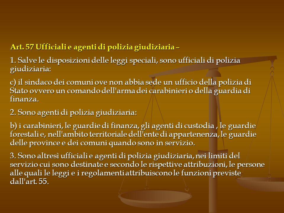 Art.57 Ufficiali e agenti di polizia giudiziaria – 1.