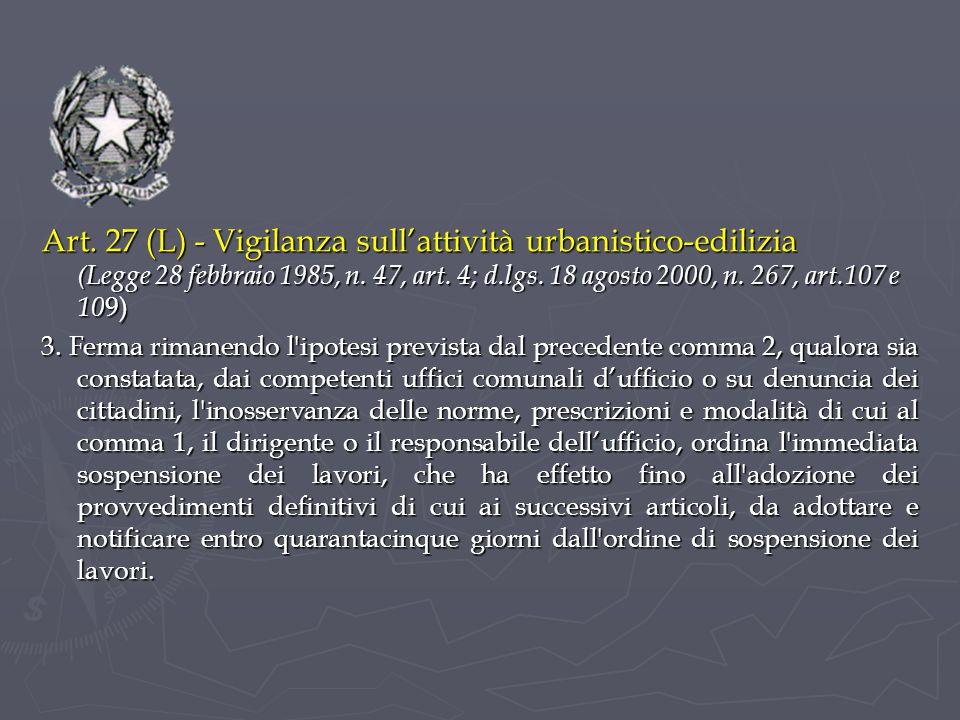 Art.27 (L) - Vigilanza sull'attività urbanistico-edilizia (Legge 28 febbraio 1985, n.