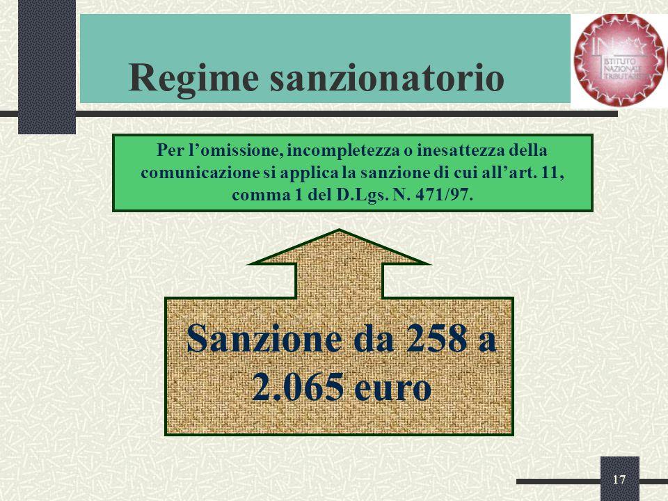 17 Regime sanzionatorio Per l'omissione, incompletezza o inesattezza della comunicazione si applica la sanzione di cui all'art.