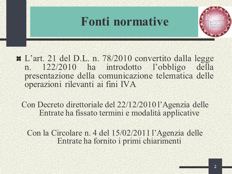 2 Le novità 2005 L'art. 21 del D.L. n. 78/2010 convertito dalla legge n.