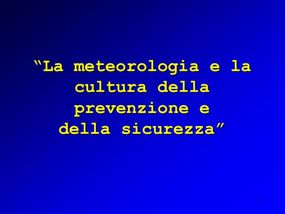 1 La meteorologia e la cultura della prevenzione e della sicurezza