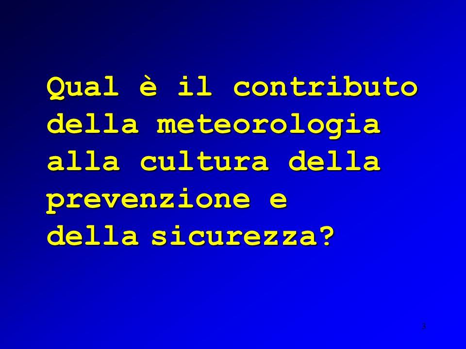 3 Qual è il contributo della meteorologia alla cultura della prevenzione e della sicurezza?